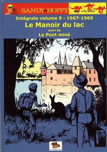 Willy Lambil - Sandy et Hoppy Tome 9 : 1967-1969 - Le Manoir du lac suivi de Le Pont miné.