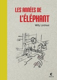 Willy Linthout - Les années de l'éléphant.