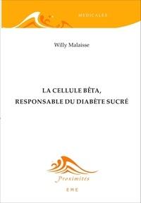 Willy Malaisse - La cellule bêta, responsable du diabète sucré.