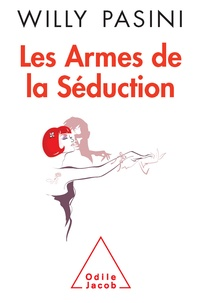 Willy Pasini - Les armes de la séduction.