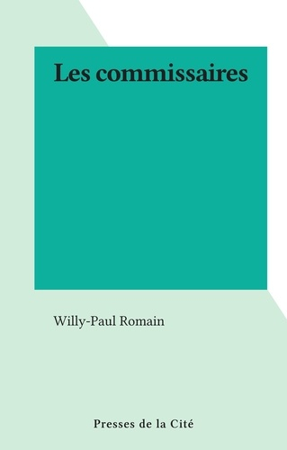 Willy-Paul Romain - Les commissaires.