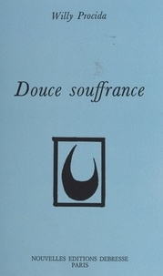 Willy Procida - Douce souffrance.