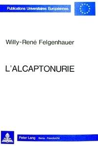 Willy-rené Felgenhauer - L'alcaptonurie.