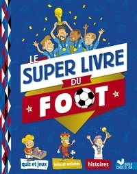 Willy Richert - Le super livre du foot.