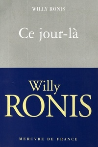 Willy Ronis - Ce jour-là.