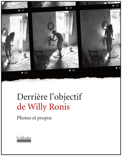 Willy Ronis - Derrière l'objectif de Willy Ronis - Photos et propos.