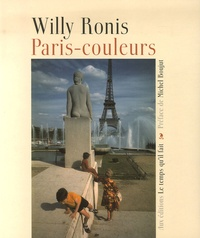Willy Ronis - Paris-couleurs.