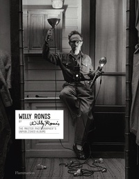 Willy Ronis - Willy Ronis by Willy Ronis - The master photographer's unpublished albums.