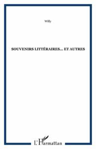 Willy - Souvenirs littéraires... et autres.