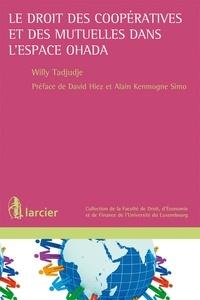 Willy Tadjudje - Le droit des coopératives et des mutuelles dans l'espace OHADA.