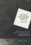 Willy Uribe - Sé que mi padre decia.