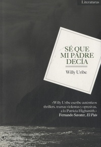 Willy Uribe - Sé que mi padre decia.
