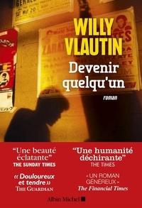 Willy Vlautin - Devenir quelqu'un.