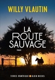Willy Vlautin - La route sauvage.