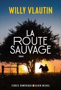 Willy Vlautin - La route sauvage.
