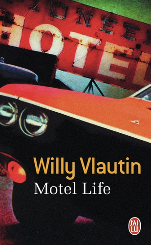 Willy Vlautin - Motel life.