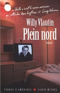 Willy Vlautin - Plein nord.