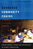 Wilma A Dunaway - Gendered Commodity Chains.