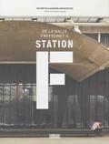 Wilmotte & Associés et Michèle Leloup - De la halle Freyssinet à la station F.