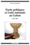 Wilson-André Ndombet - Partis politiques et unité nationale au Gabon (1957-1989).