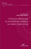 Wilson-André Ndombet - Processus électoraux et immobilisme politique au Gabon (1990-2009).