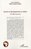 Wilson-André Ndombet - Savoirs et développement au Gabon - De 1960 a nos jours.