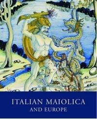 WILSON TIMOTHY - Italian Maiolica and Europe.