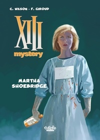 Wilson et  Giroud - XIII Mystery - Volume 8 - Martha Shoebridge.