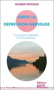 Wiltrud Fritzsche - Gérer la dépression nerveuse.