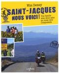 Wim Demey - Saint-Jacques nous voici ! - Une famille avec deux ados en route vers Compostelle.