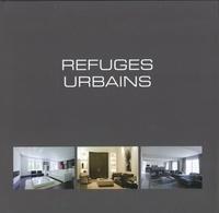 Wim Pauwels - Refuges urbains - Edition français-anglais-néerlandais.