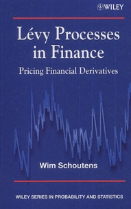 Wim Schoutens et  Collectif - Levy Processes in finance : Pricing Financial Derivatives.