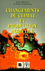 Wim Sombroek et Fakri Bazzaz - Changements du climat et production agricole - Effets directs et indirects du changement des processus hydrologiques, pédologiques et physiologiques des végétaux.