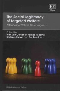 Wim Van Oorschot et Femke Roosma - The Social Legitimacy of Targeted Welfare - Attitudes to Welfare Deservingness.
