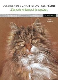 Wim Verhelst - Dessiner des chats et autres félins - Du noir et blanc à la couleur.