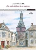 Wim Verhelst - Les villages - Du noir et blanc à la couleur.