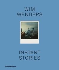 Wim Wenders - Instant stories.