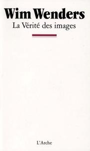 Wim Wenders - La vérité des images.