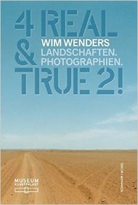 Wim Wenders - Wim Wenders: 4 Real & True 2 - Landscapes. Photographs.