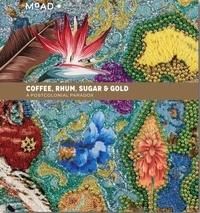 E books à télécharger gratuitement Coffee, rhum, sugar & gold (Litterature Francaise)
