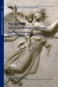 Winckelmann und die Mythologie der Klassik / Winckelmann e i miti del classico - Narrative Tendenzen in der Ekphrase der Kunstperiode / Decrizione d'arte e sviluppi narrativi.