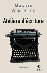 Winckler Martin - Ateliers d'écriture - De l'expérience à la fiction suivi de Histoires en l'air.
