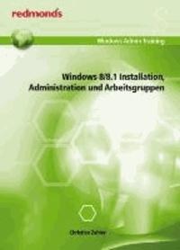 Windows 8 / 8.1 - Installation, Administration und Arbeitsgruppen.
