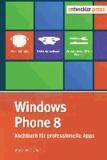 Windows Phone 8 - Kochbuch für professionelle Apps.