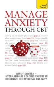 Windy Dryden - Manage Anxiety Through CBT: Teach Yourself.