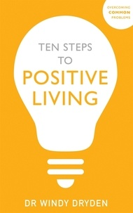 Windy Dryden - Ten Steps to Positive Living.