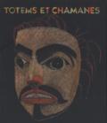 Winfield Coleman et Marie Mauzé - Totems et chamanes - Arts anciens d'Alaska et de Colombie britannique.