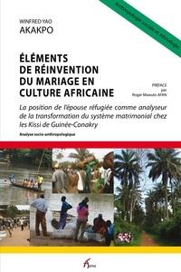 Winfred Yao Akakpo - Eléments de réinvention du mariage en culture africaine - La position de l'épouse réfugiée comme analyseur de la transformation du système matrimonial chez les Kissi de Guinée-Conakry.