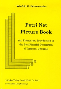 Winfrid-G Schneeweiss - Petri Net Picture Book - An Elementary Introduction to the best Pictorial Description of Temporal Changes.
