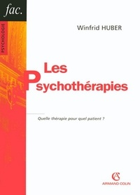 Winfrid Huber - Les psychothérapies - Quelle thérapie pour quel patient ?.